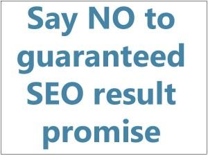 Say no to Guaranteed SEO