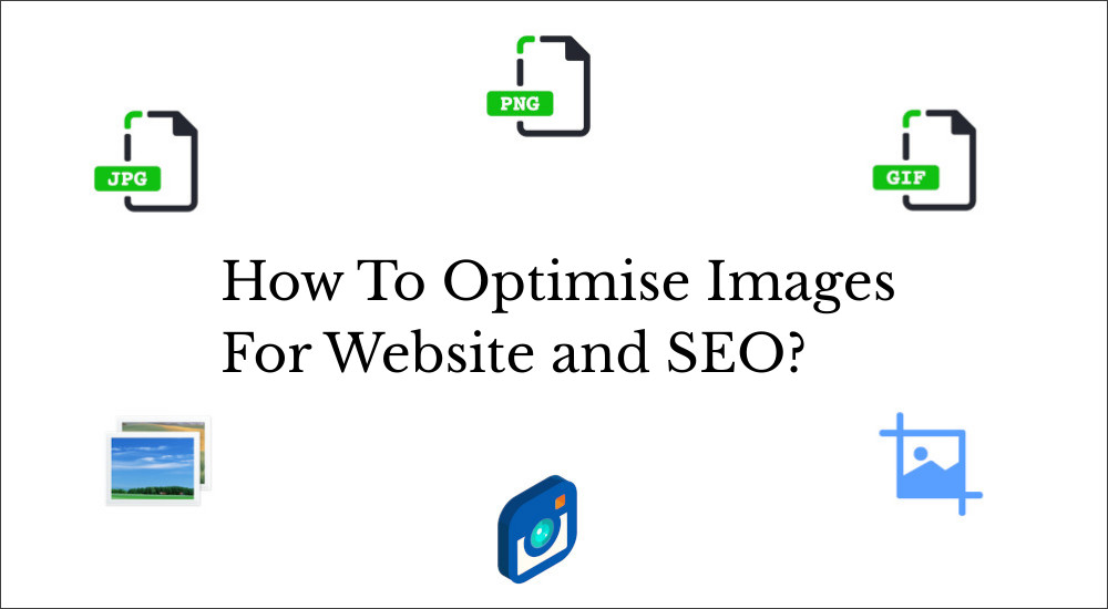 How To Optimise Image For Website and SEO?