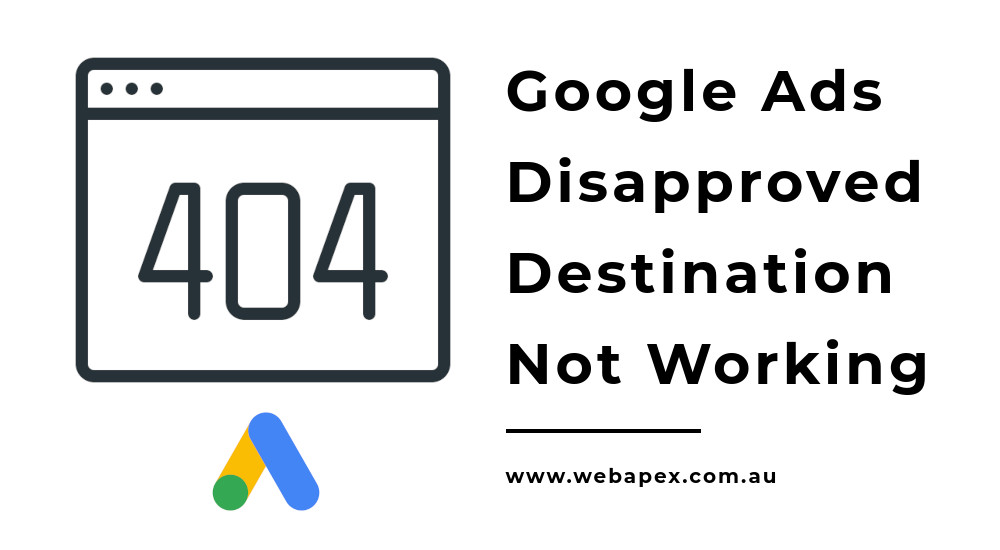 Google Ads Disapproved Destination Not Working