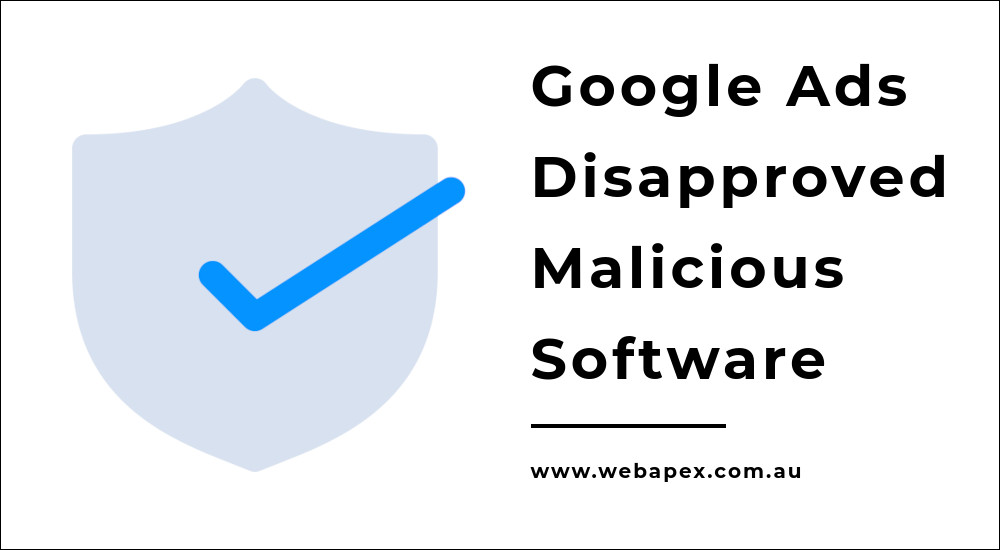 Google Ads Disapproved Malicious Software