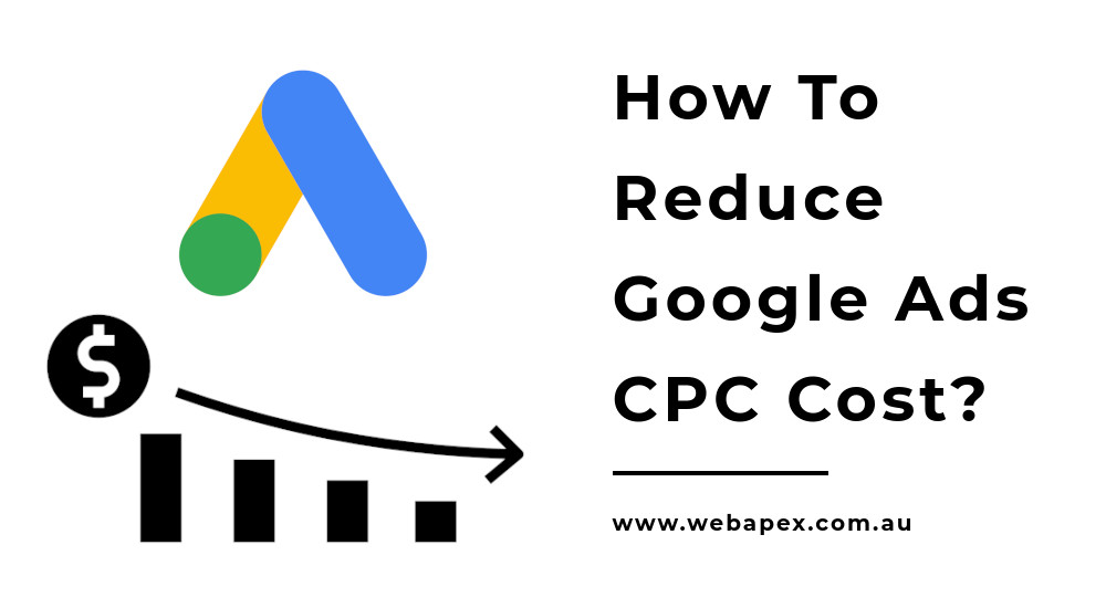 How To Reduce Google Ads CPC Cost?