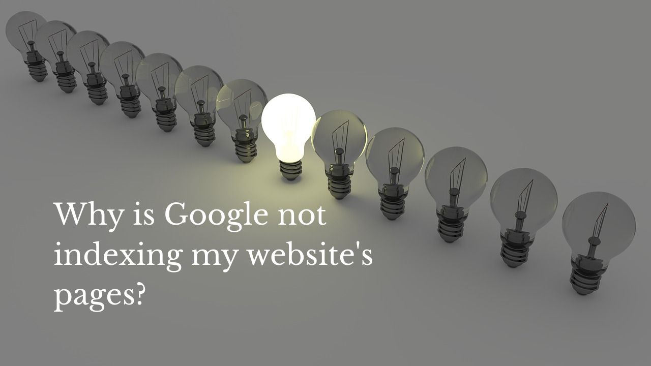 Google not indexing my site