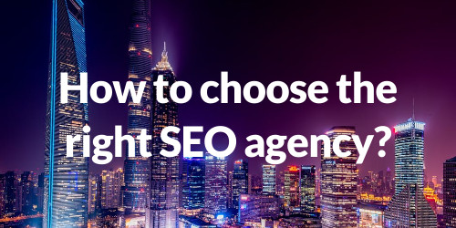 SEO Agency Selection Criteria - Get it Right.